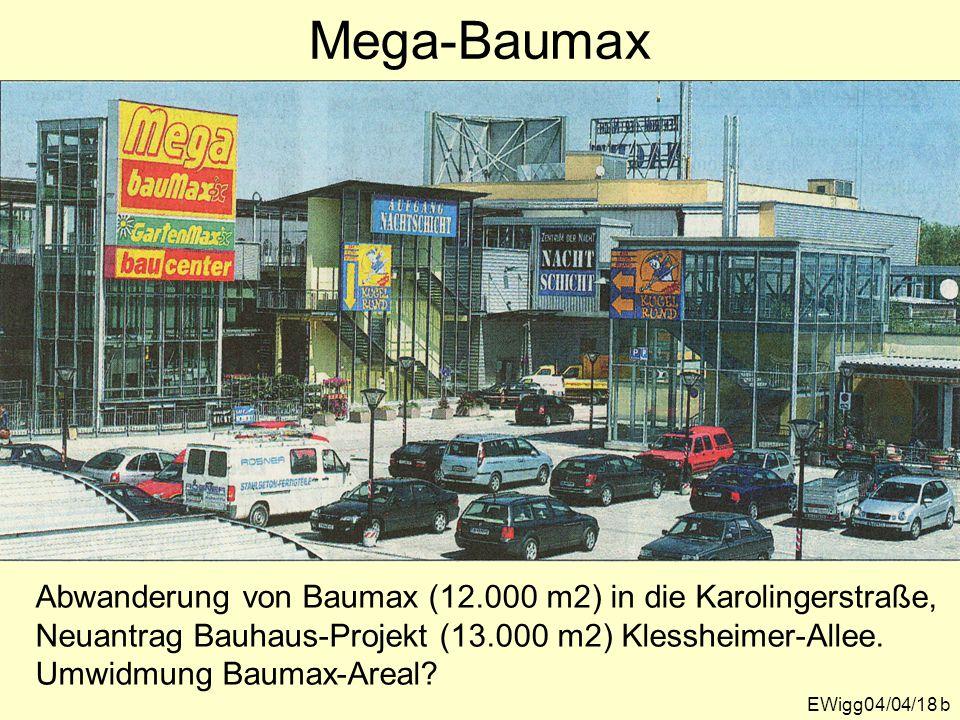 Mega-Baumax EWigg04/04/18 b Abwanderung von Baumax (12.000 m2) in die Karolingerstraße, Neuantrag Bauhaus-Projekt (13.000 m2) Klessheimer-Allee.
