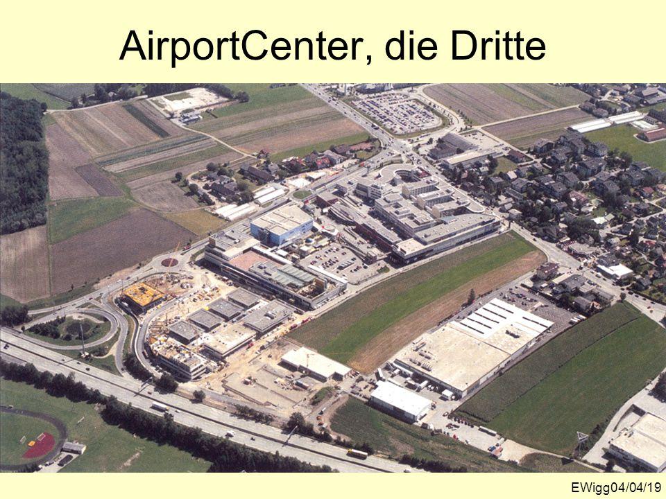 AirportCenter, die Dritte EWigg04/04/19