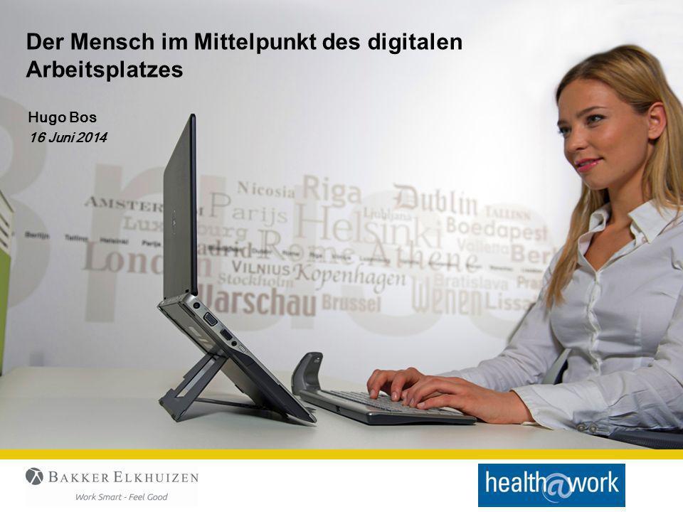 Hugo Bos 16 Juni 2014 Der Mensch im Mittelpunkt des digitalen Arbeitsplatzes