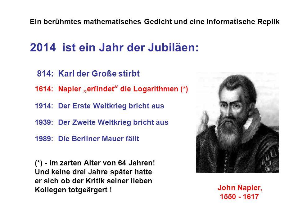 """2014 ist ein Jahr der Jubiläen: 814: Karl der Große stirbt 1614: Napier """"erfindet"""" die Logarithmen (*) 1914: Der Erste Weltkrieg bricht aus 1939: Der"""