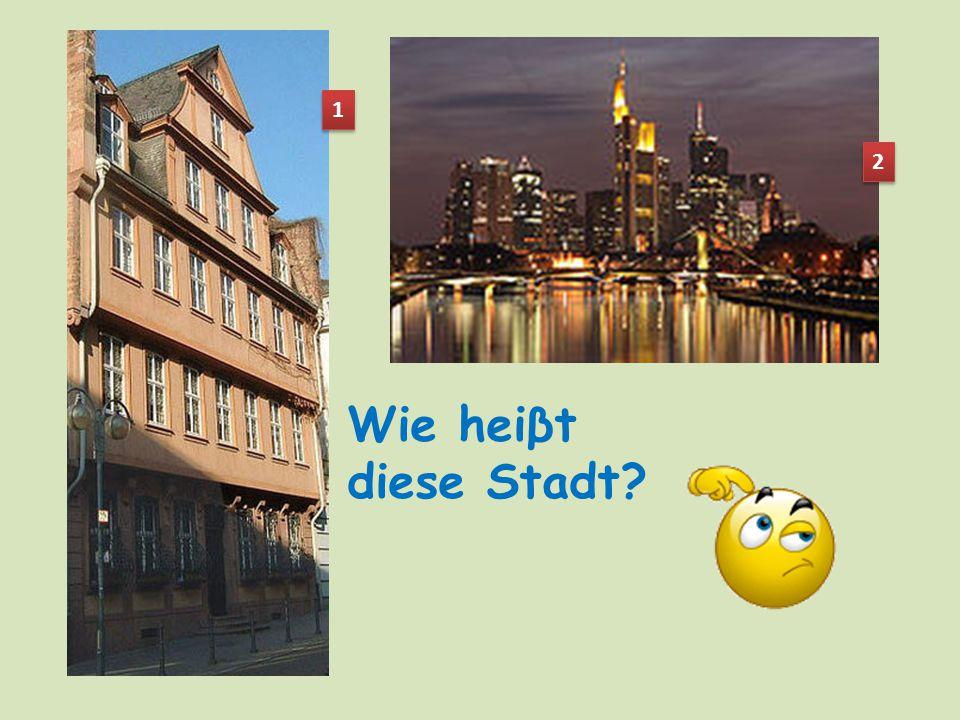 Wie heiβt die Stadt?