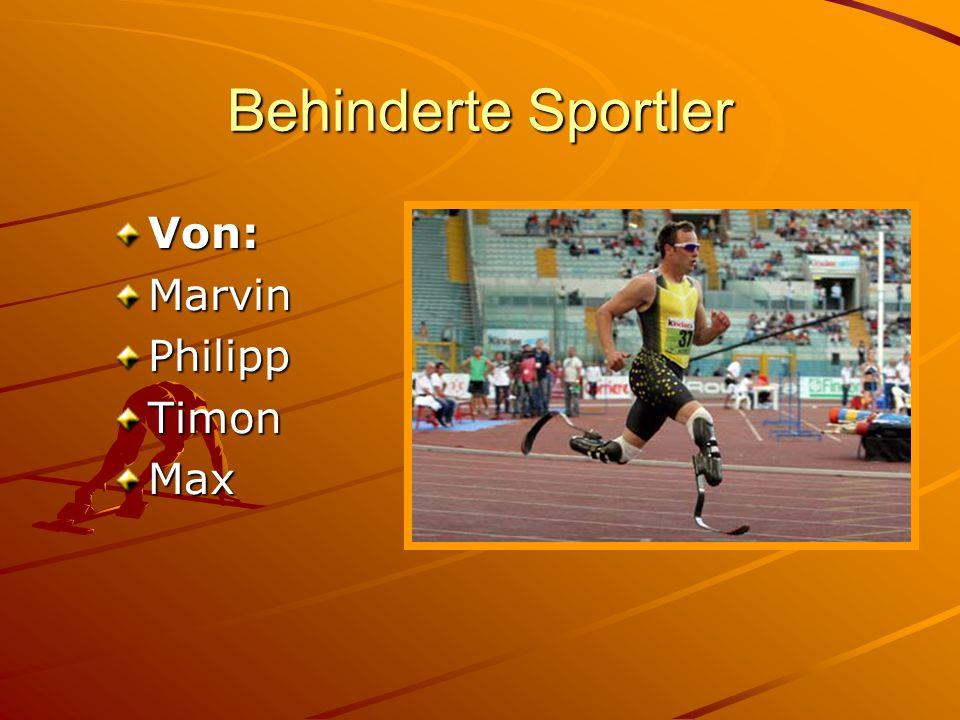Behinderte Sportler Von:MarvinPhilippTimonMax