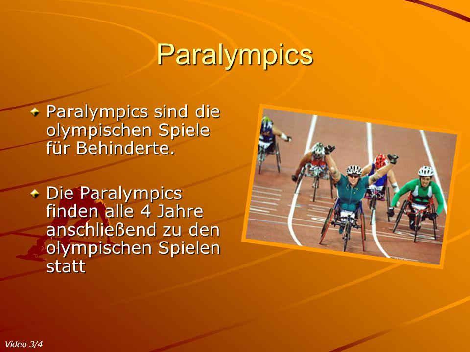 Paralympics Paralympics sind die olympischen Spiele für Behinderte. Die Paralympics finden alle 4 Jahre anschließend zu den olympischen Spielen statt