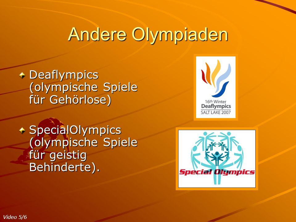 Andere Olympiaden Deaflympics (olympische Spiele für Gehörlose) SpecialOlympics (olympische Spiele für geistig Behinderte). Video 5/6