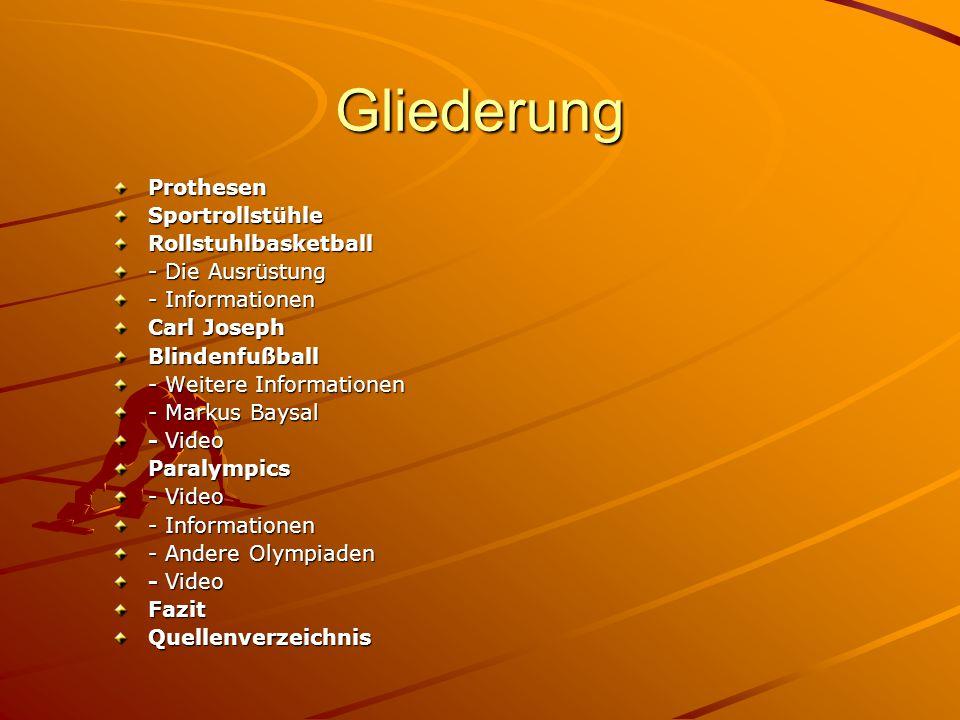 Gliederung ProthesenSportrollstühleRollstuhlbasketball - Die Ausrüstung - Informationen Carl Joseph Blindenfußball - Weitere Informationen - Markus Ba