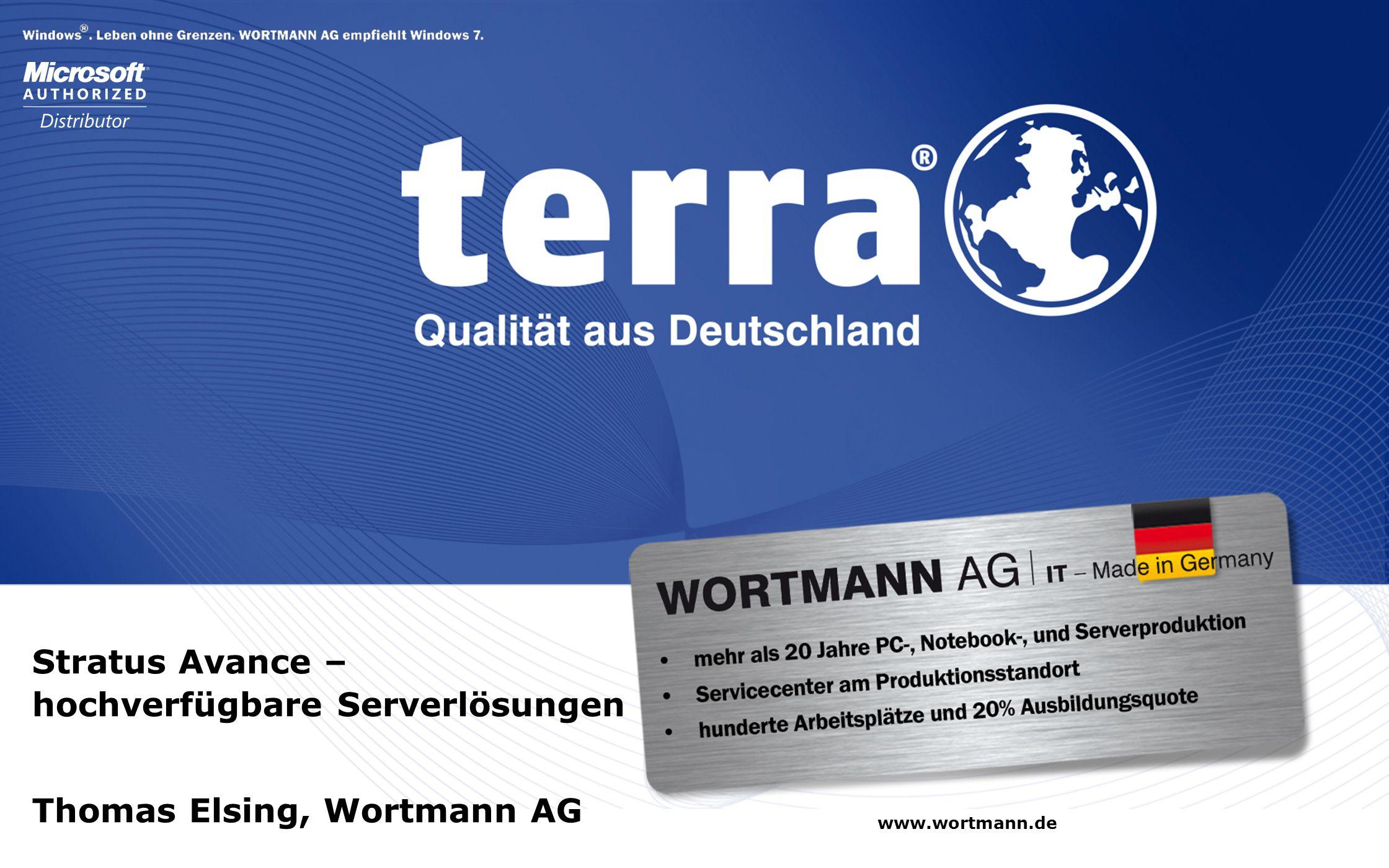 2009 Stratus Avance – hochverfügbare Serverlösungen Thomas Elsing, Wortmann AG www.wortmann.de