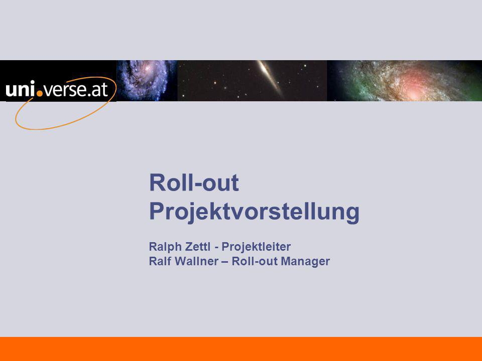 Roll-out Projektvorstellung Ralph Zettl - Projektleiter Ralf Wallner – Roll-out Manager