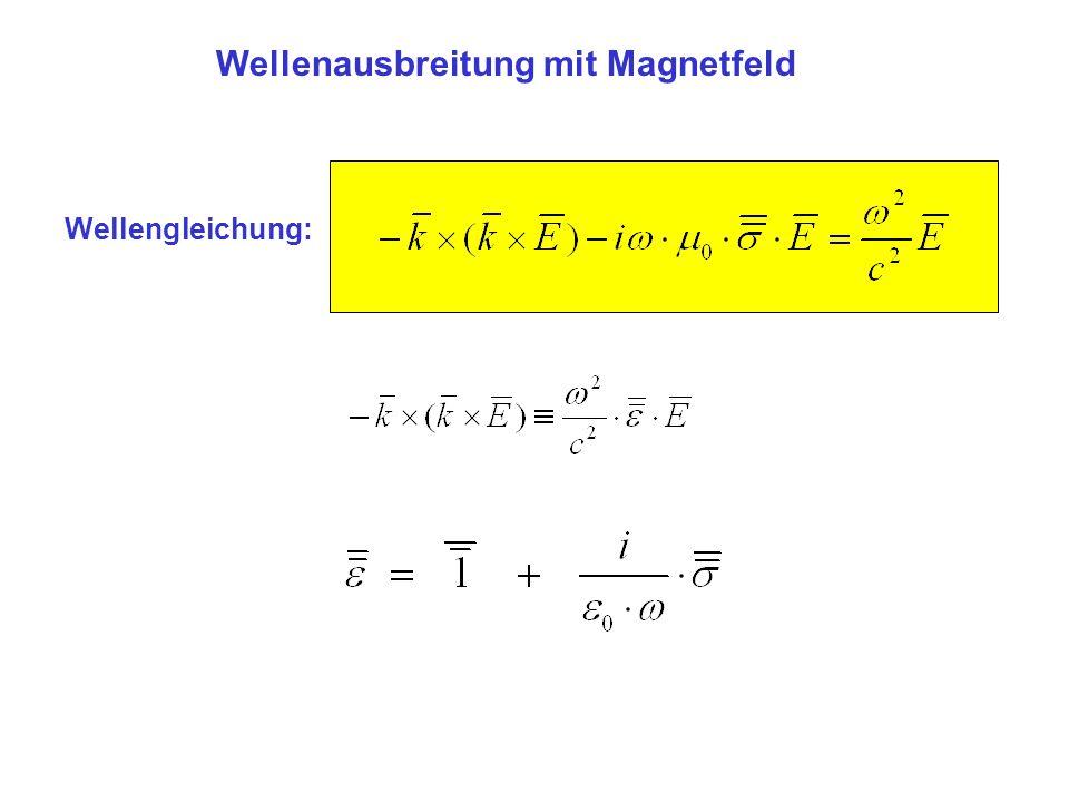 Wellenausbreitung mit Magnetfeld Wellengleichung: