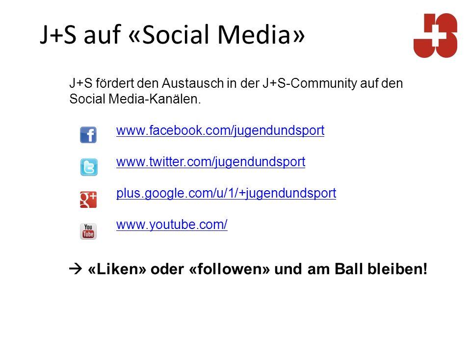 J+S fördert den Austausch in der J+S-Community auf den Social Media-Kanälen. www.facebook.com/jugendundsport www.twitter.com/jugendundsport plus.googl