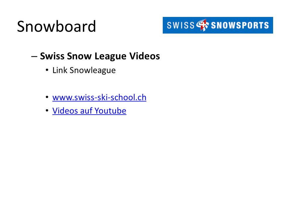 – Swiss Snow League Videos Link Snowleague www.swiss-ski-school.ch Videos auf Youtube