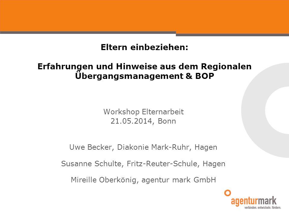 Eltern einbeziehen: Erfahrungen und Hinweise aus dem Regionalen Übergangsmanagement & BOP Workshop Elternarbeit 21.05.2014, Bonn Uwe Becker, Diakonie