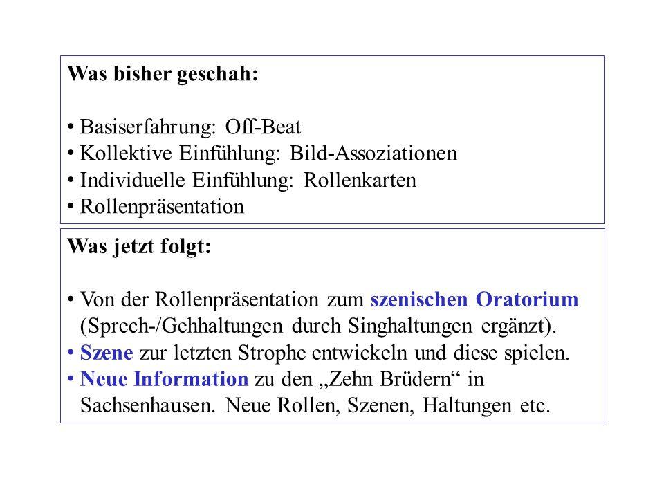 Was jetzt folgt: Von der Rollenpräsentation zum szenischen Oratorium (Sprech-/Gehhaltungen durch Singhaltungen ergänzt).