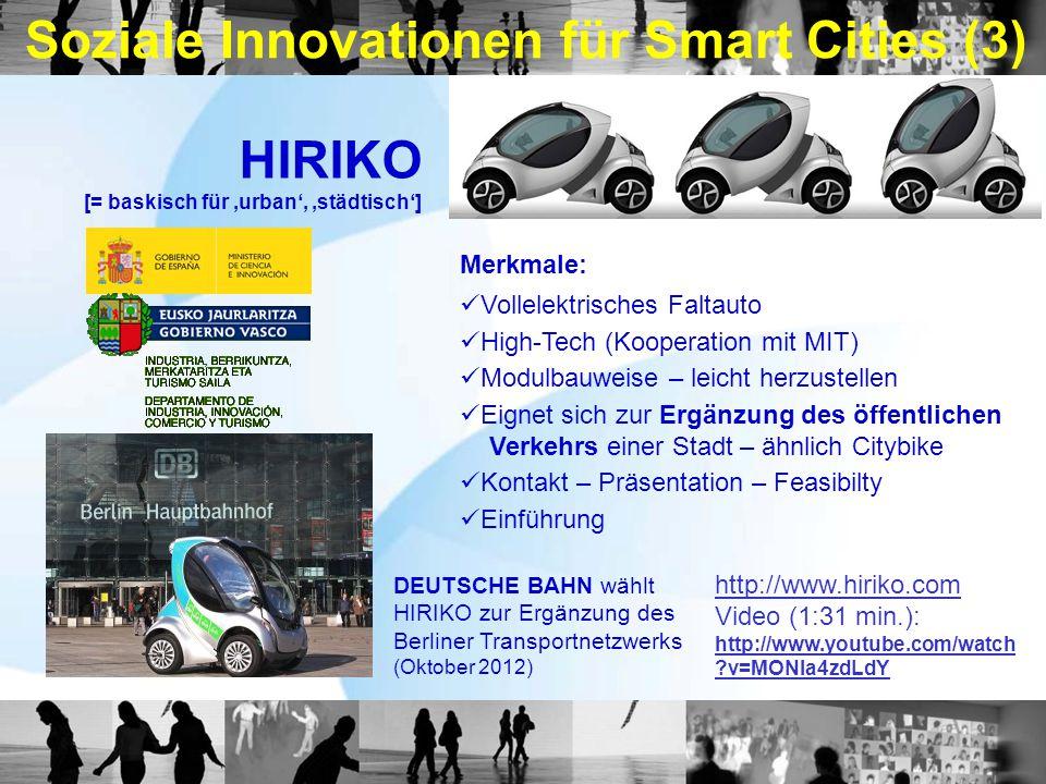 Soziale Innovationen für Smart Cities (3) DEUTSCHE BAHN wählt HIRIKO zur Ergänzung des Berliner Transportnetzwerks (Oktober 2012) HIRIKO [= baskisch f