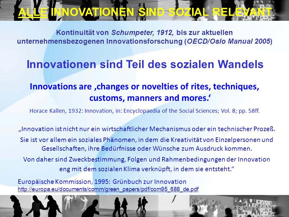"""""""Innovation ist nicht nur ein wirtschaftlicher Mechanismus oder ein technischer Prozeß. Sie ist vor allem ein soziales Phänomen, in dem die Kreativitä"""