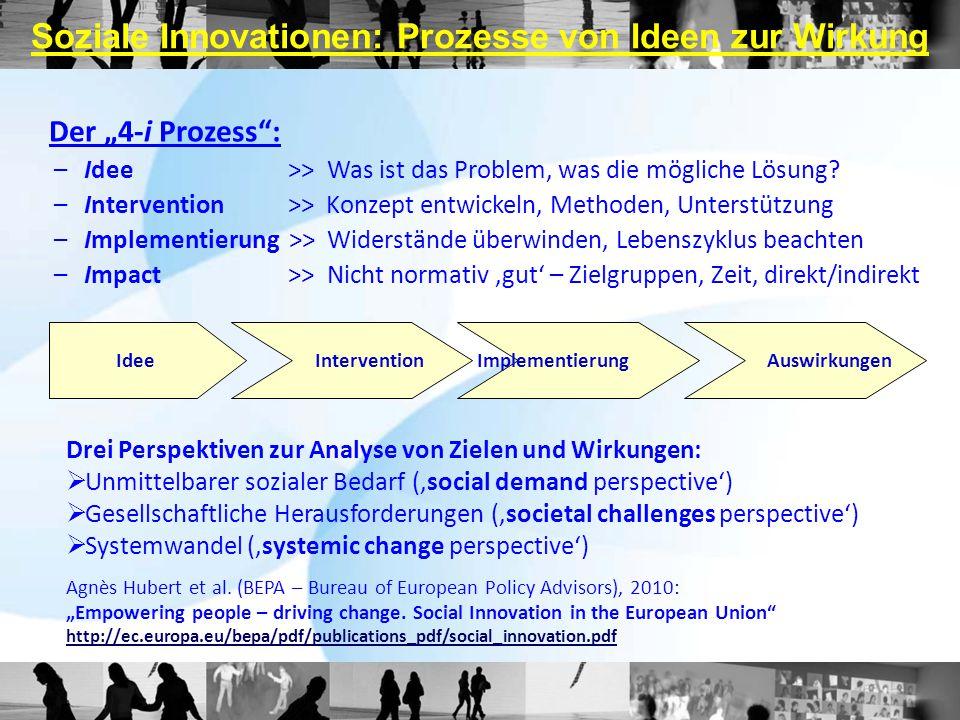 """Der """"4-i Prozess"""": –Idee >> Was ist das Problem, was die mögliche Lösung? –Intervention >> Konzept entwickeln, Methoden, Unterstützung –Implementierun"""
