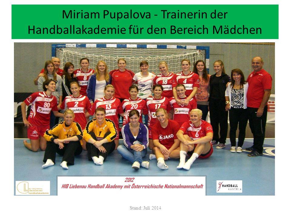 Miriam Pupalova - Trainerin der Handballakademie für den Bereich Mädchen Stand: Juli 2014