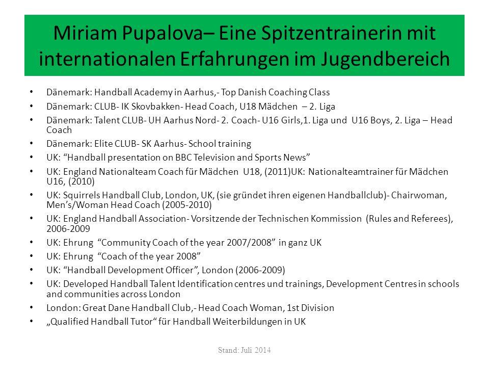 Miriam Pupalova– Eine Spitzentrainerin mit internationalen Erfahrungen im Jugendbereich Dänemark: Handball Academy in Aarhus,- Top Danish Coaching Cla