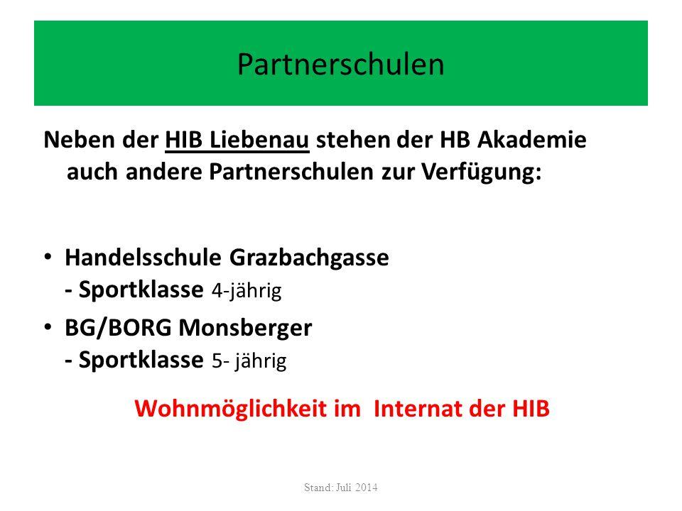 Partnerschulen Neben der HIB Liebenau stehen der HB Akademie auch andere Partnerschulen zur Verfügung: Handelsschule Grazbachgasse - Sportklasse 4-jäh