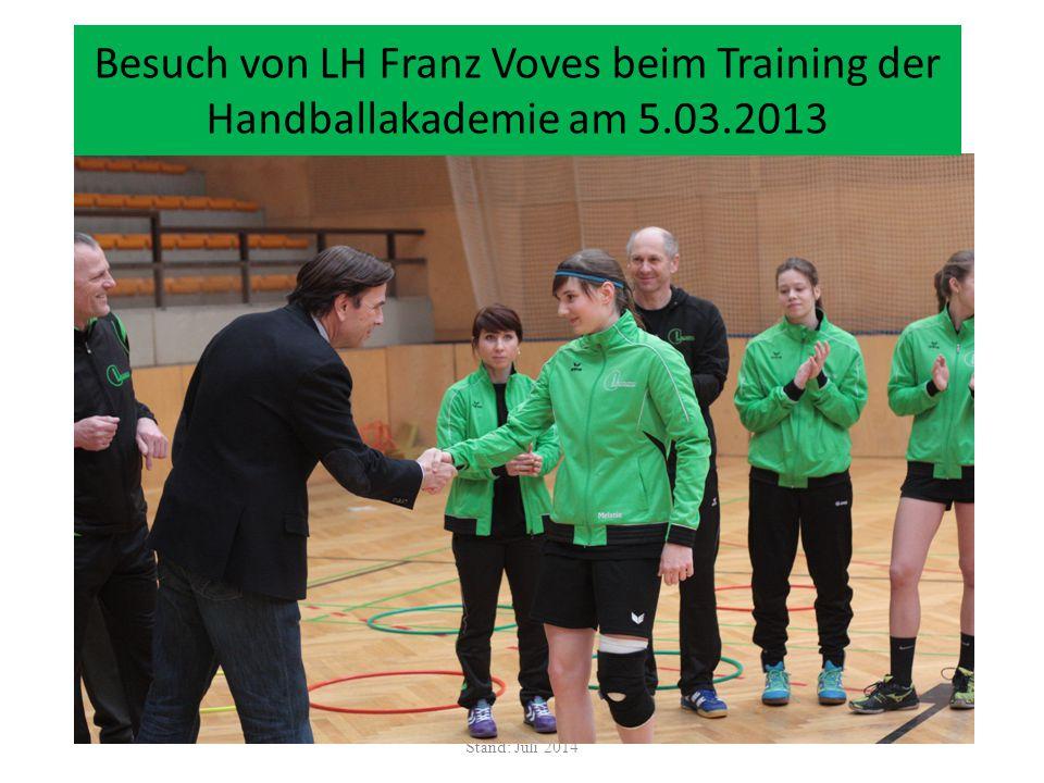 Stand: Juli 2014 Besuch von LH Franz Voves beim Training der Handballakademie am 5.03.2013