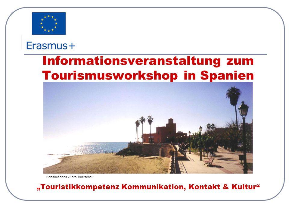 """Informationsveranstaltung zum Tourismusworkshop in Spanien """"Touristikkompetenz Kommunikation, Kontakt & Kultur"""" Benalmádena - Foto: Blietschau"""