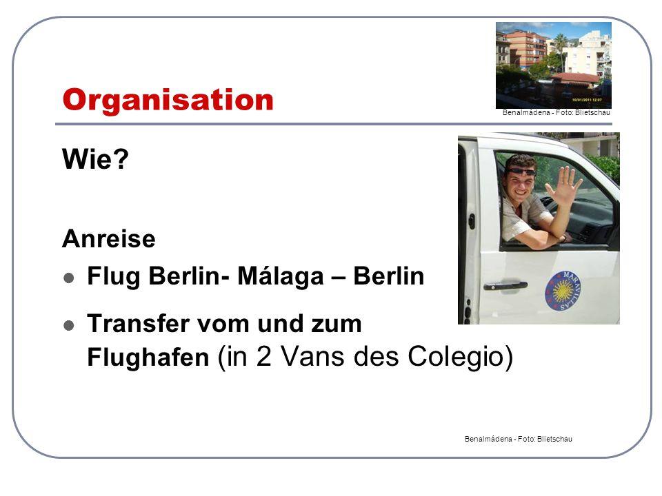 Organisation Wie? Anreise Flug Berlin- Málaga – Berlin Transfer vom und zum Flughafen (in 2 Vans des Colegio) Benalmádena - Foto: Blietschau