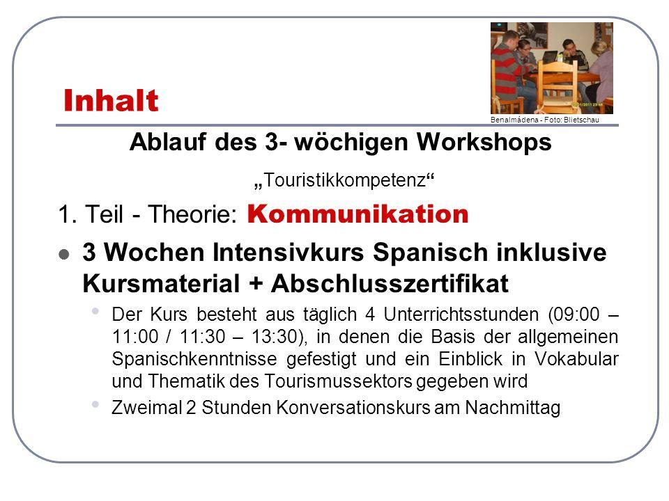 """Inhalt Ablauf des 3- wöchigen Workshops """"Touristikkompetenz"""" 1. Teil - Theorie: Kommunikation 3 Wochen Intensivkurs Spanisch inklusive Kursmaterial +"""