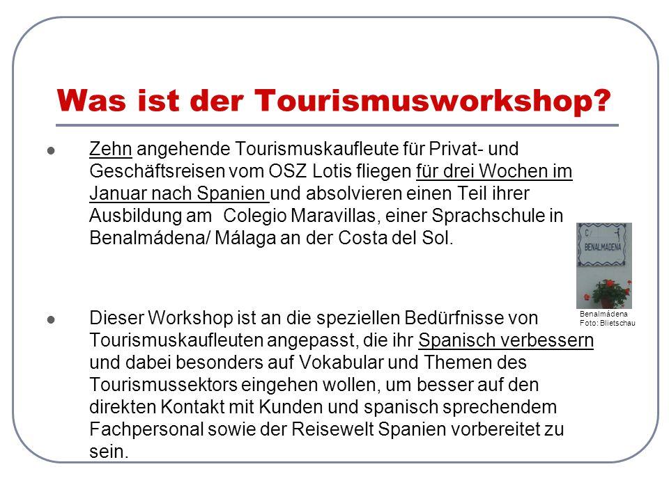 Was ist der Tourismusworkshop? Zehn angehende Tourismuskaufleute für Privat- und Geschäftsreisen vom OSZ Lotis fliegen für drei Wochen im Januar nach