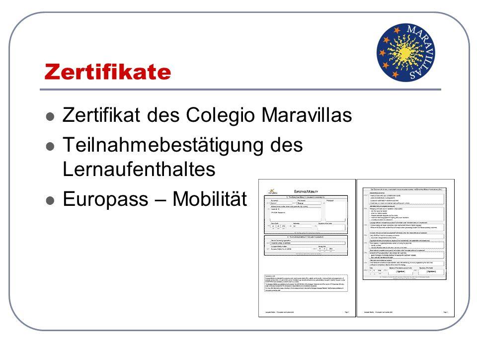 Zertifikate Zertifikat des Colegio Maravillas Teilnahmebestätigung des Lernaufenthaltes Europass – Mobilität