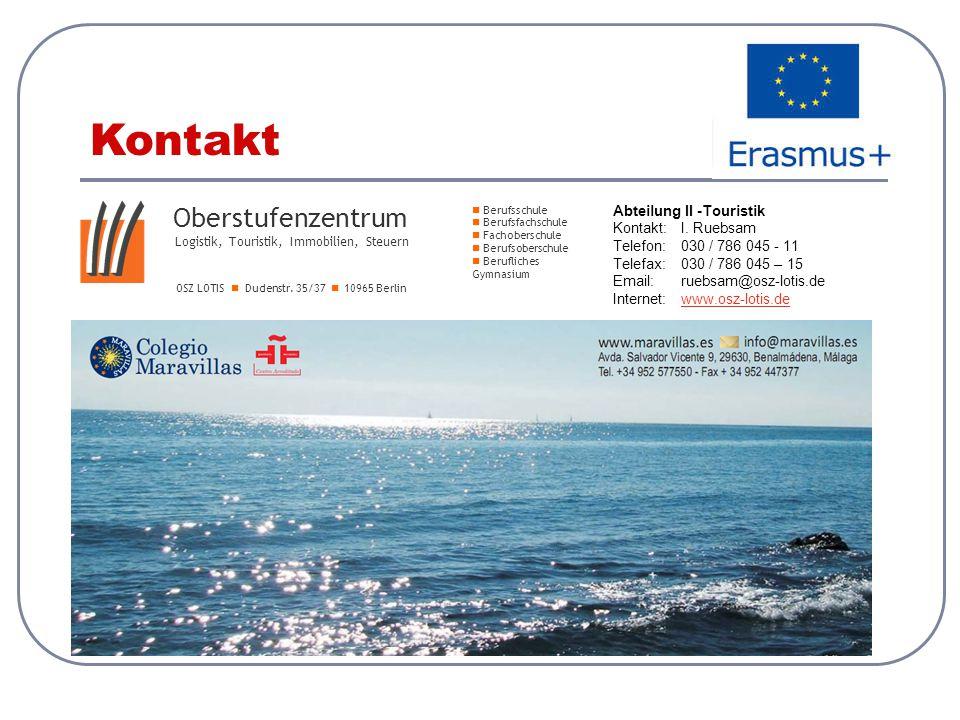 Kontakt Abteilung II -Touristik Kontakt:I. Ruebsam Telefon:030 / 786 045 - 11 Telefax:030 / 786 045 – 15 Email: ruebsam@osz-lotis.de Internet:www.osz-