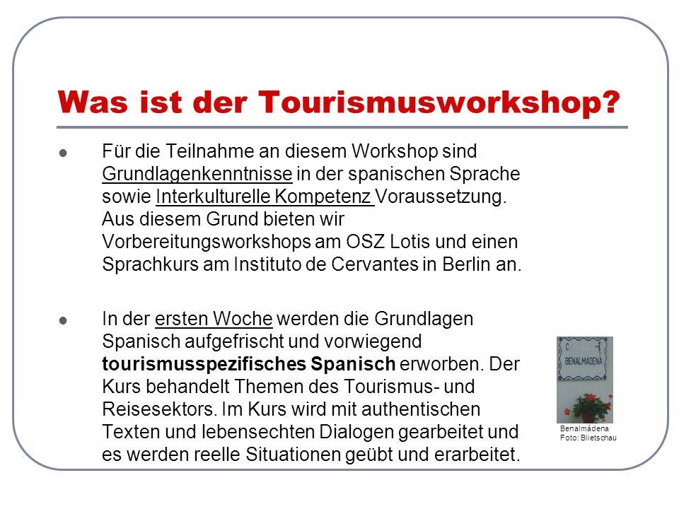 Was ist der Tourismusworkshop? Für die Teilnahme an diesem Workshop sind Grundlagenkenntnisse in der spanischen Sprache sowie Interkulturelle Kompeten