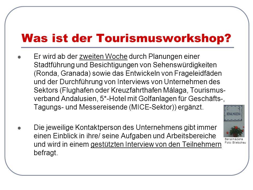 Was ist der Tourismusworkshop? Er wird ab der zweiten Woche durch Planungen einer Stadtführung und Besichtigungen von Sehenswürdigkeiten (Ronda, Grana