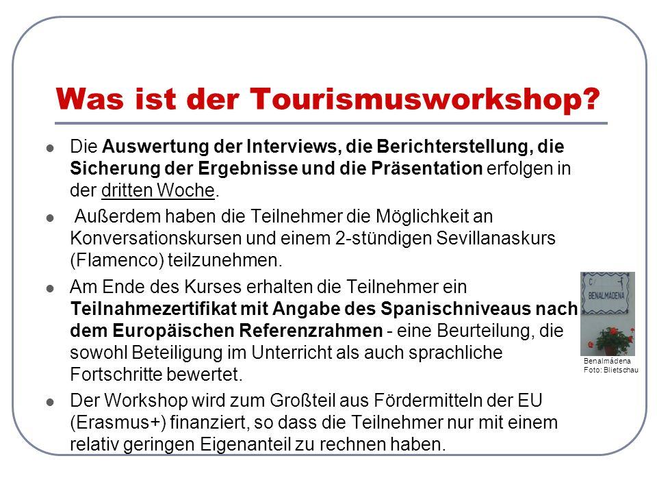 Was ist der Tourismusworkshop? Die Auswertung der Interviews, die Berichterstellung, die Sicherung der Ergebnisse und die Präsentation erfolgen in der
