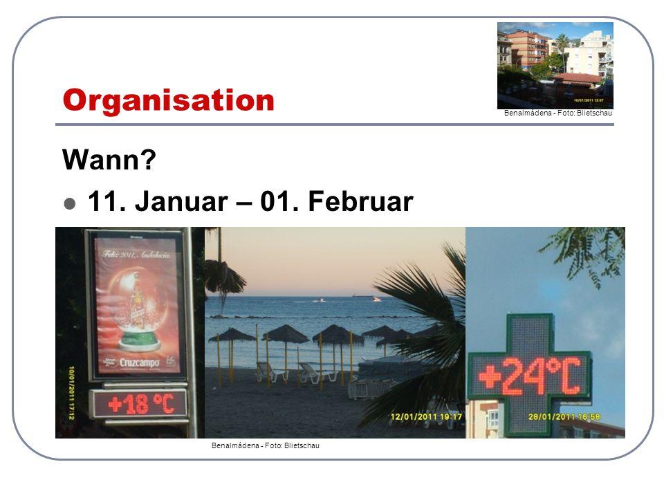 Organisation Wann? 11. Januar – 01. Februar Benalmádena - Foto: Blietschau