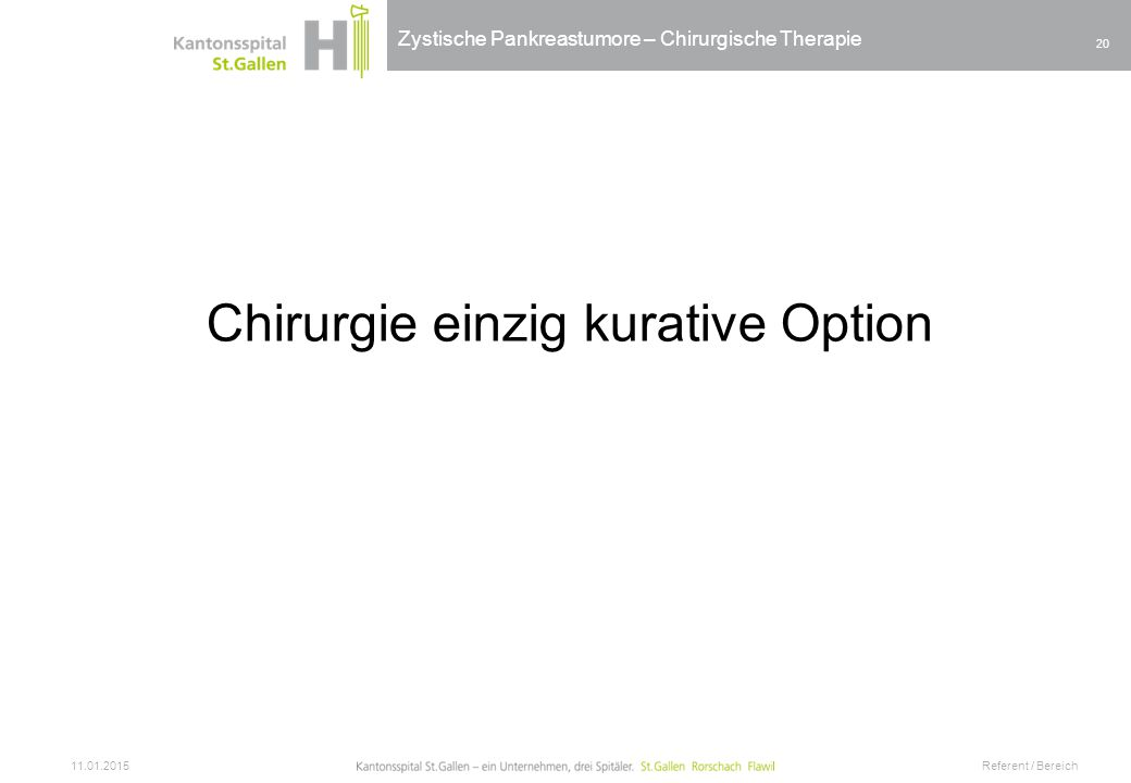 Zystische Pankreastumore – Chirurgische Therapie Pankreaschirurgie die einzige kurative Option - Whipple´s procedure Segment resection Left resection Enucleation