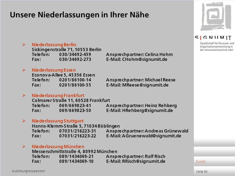 Ausbildungskooperation Seite 34  Niederlassung Berlin Sickingenstraße 71, 10553 Berlin Telefon:030/34692-459Ansprechpartner: Celina Hohm Fax:030/3469