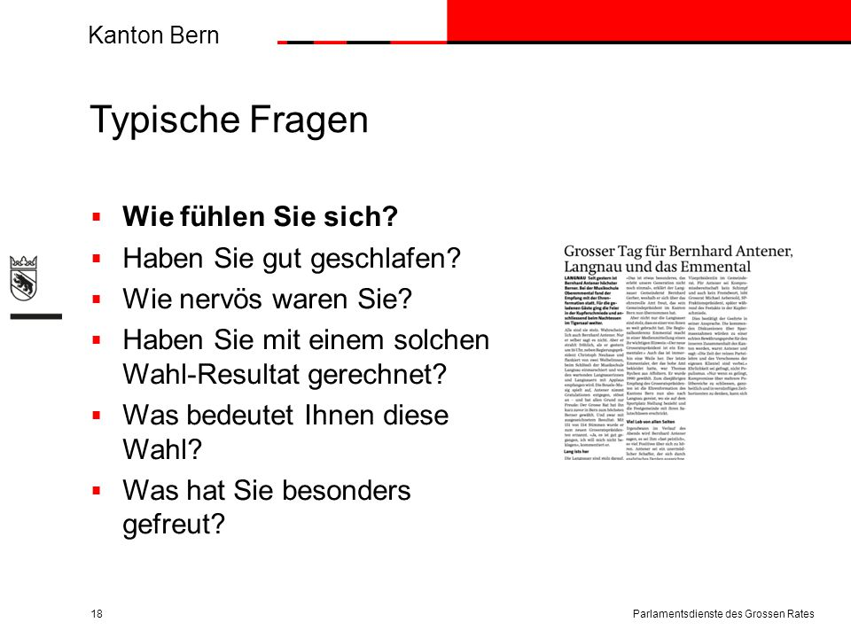 Kanton Bern Typische Fragen  Wie fühlen Sie sich?  Haben Sie gut geschlafen?  Wie nervös waren Sie?  Haben Sie mit einem solchen Wahl-Resultat ger