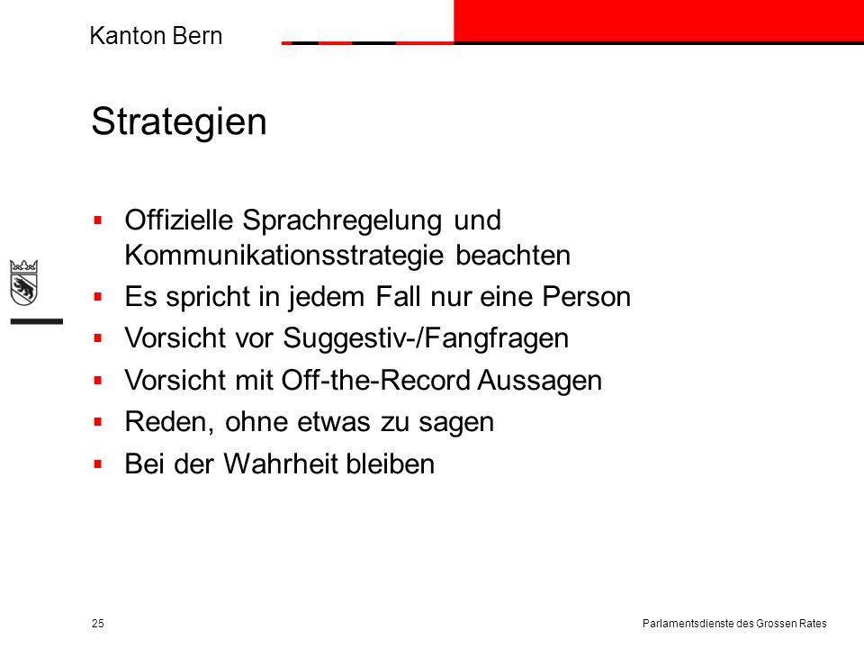 Kanton Bern Strategien  Offizielle Sprachregelung und Kommunikationsstrategie beachten  Es spricht in jedem Fall nur eine Person  Vorsicht vor Sugg