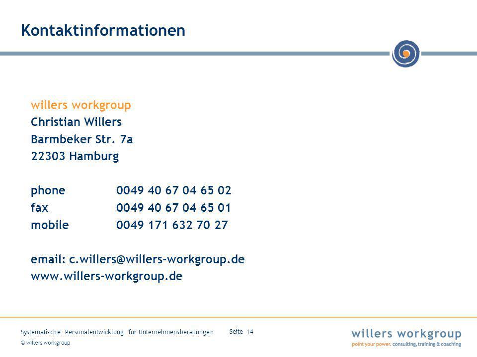 © willers workgroup Systematische Personalentwicklung für Unternehmensberatungen Seite 14 Kontaktinformationen willers workgroup Christian Willers Barmbeker Str.