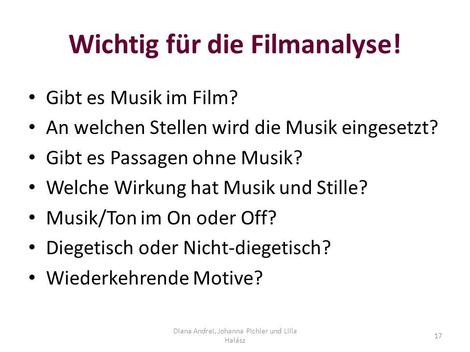 Wichtig für die Filmanalyse.Gibt es Musik im Film.