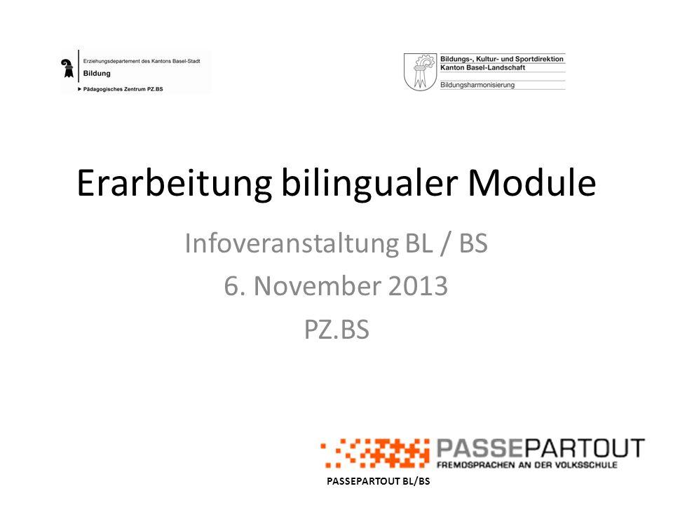 Erarbeitung bilingualer Module Infoveranstaltung BL / BS 6. November 2013 PZ.BS PASSEPARTOUT BL/BS