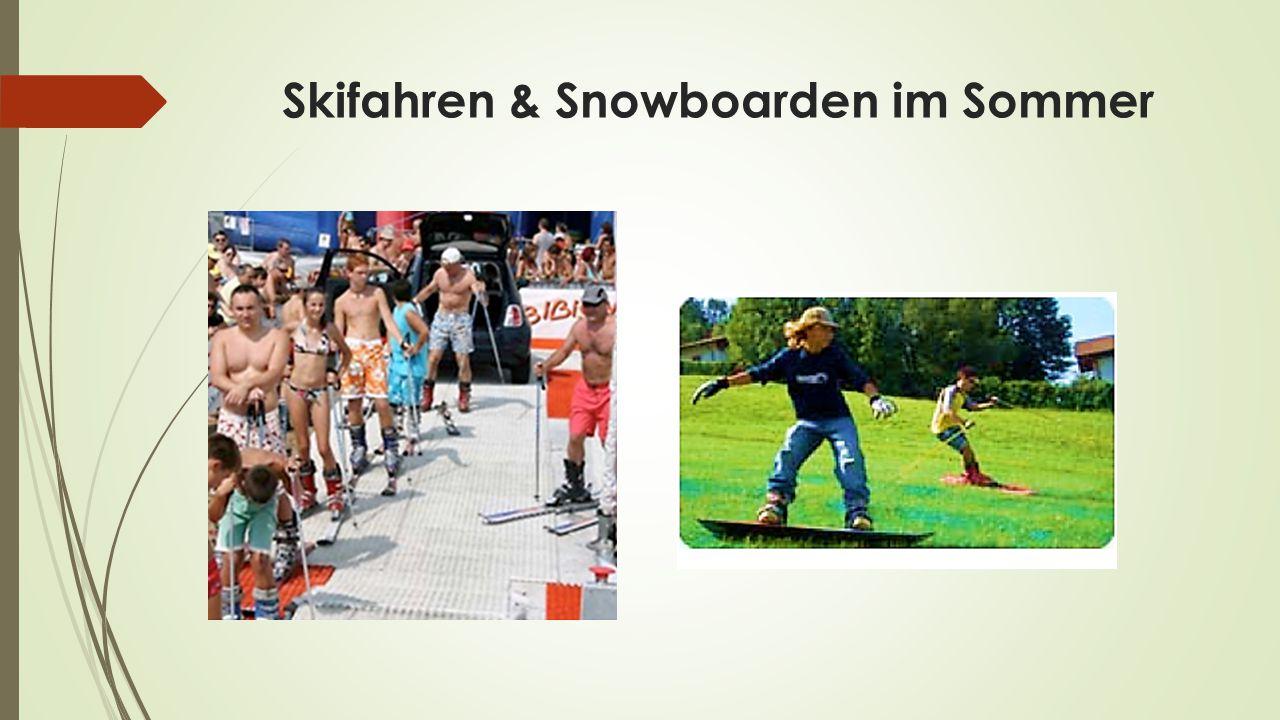 Skifahren & Snowboarden im Sommer