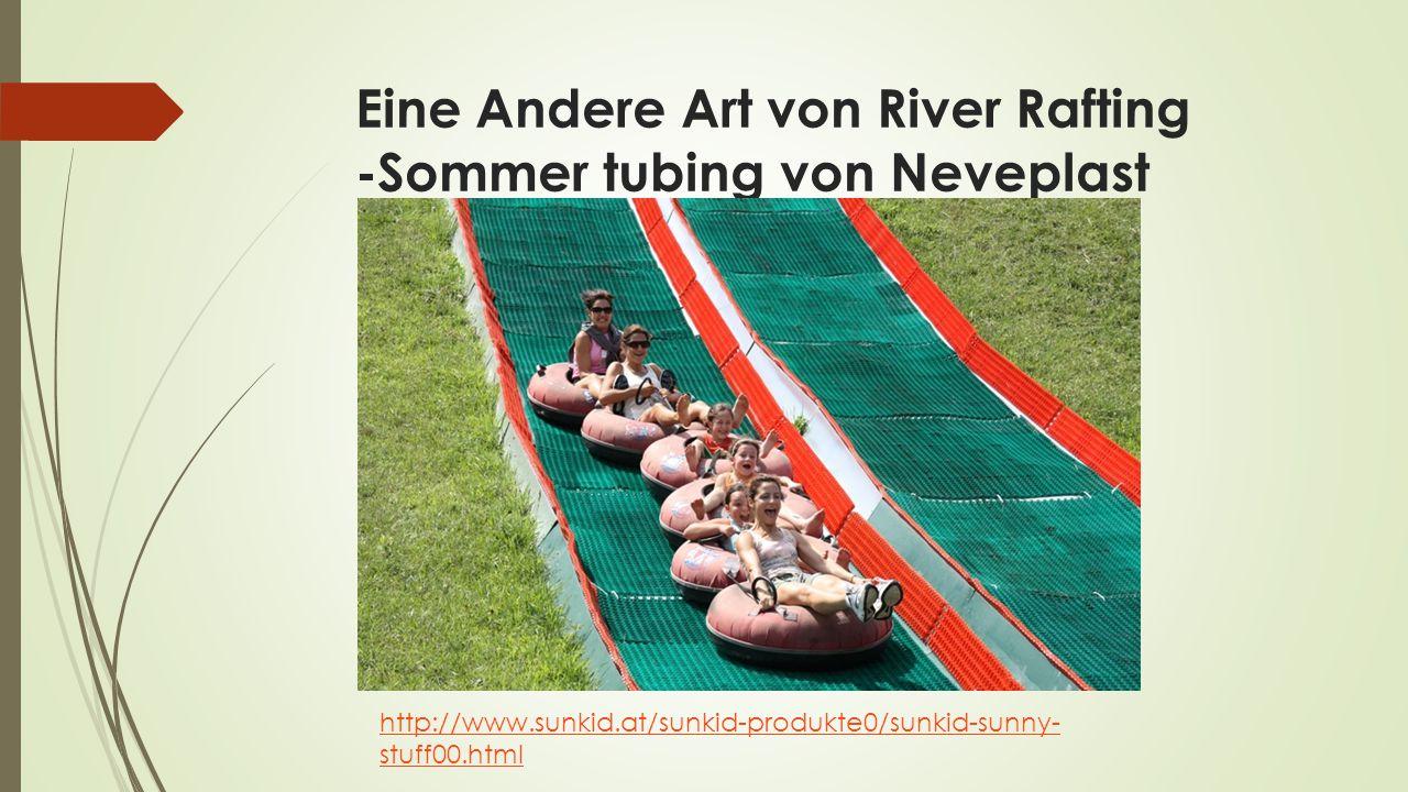 Eine Andere Art von River Rafting -Sommer tubing von Neveplast http://www.sunkid.at/sunkid-produkte0/sunkid-sunny- stuff00.html