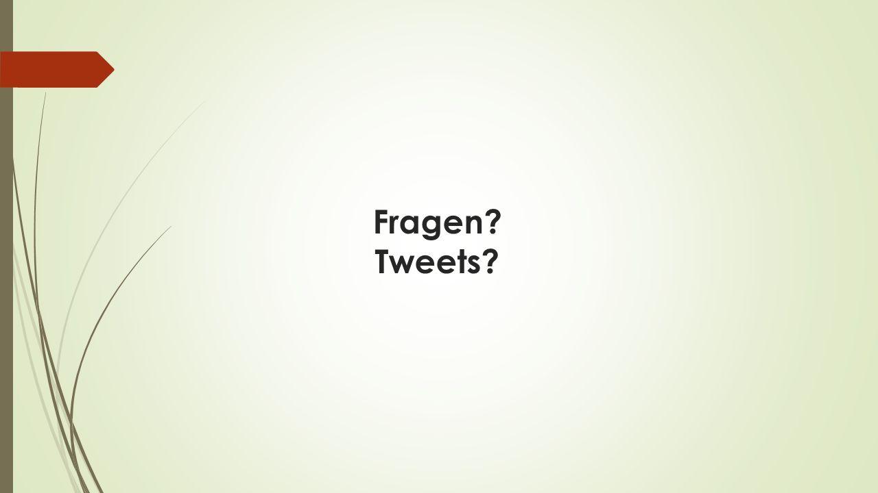 Fragen? Tweets?