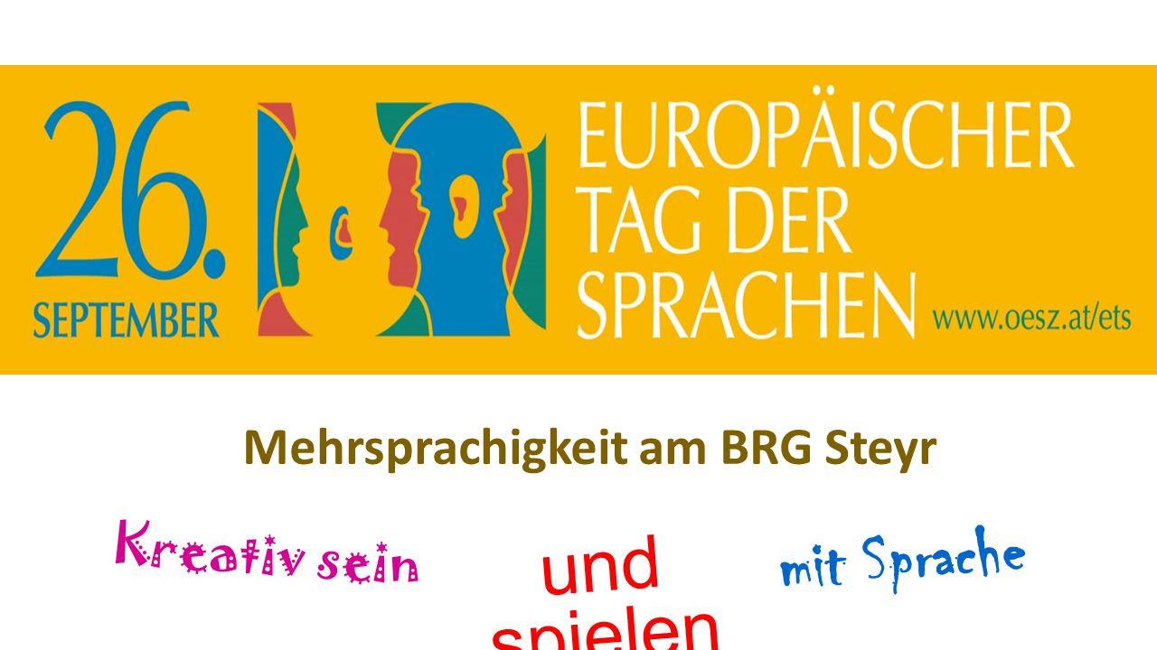 Mehrsprachigkeit am BRG Steyr Kreativ sein und spielen mit Sprache