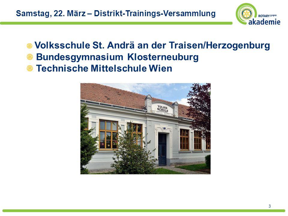 3 Samstag, 22. März – Distrikt-Trainings-Versammlung Volksschule St. Andrä an der Traisen/Herzogenburg Bundesgymnasium Klosterneuburg Technische Mitte