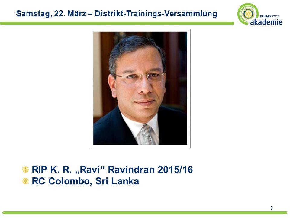 "6 Samstag, 22. März – Distrikt-Trainings-Versammlung RIP K. R. ""Ravi"" Ravindran 2015/16 RC Colombo, Sri Lanka"