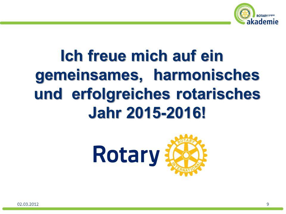 Ich freue mich auf ein gemeinsames, harmonisches und erfolgreiches rotarisches Jahr 2015-2016! 02.03.20129