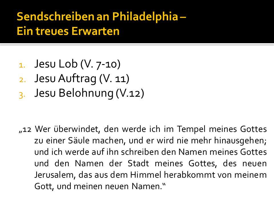 1.Jesu Lob (V. 7-10) 2. Jesu Auftrag (V. 11) 3.