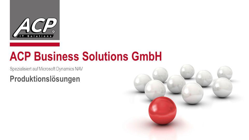 ACP Business Solutions GmbH Spezialisiert auf Microsoft Dynamics NAV Produktionslösungen