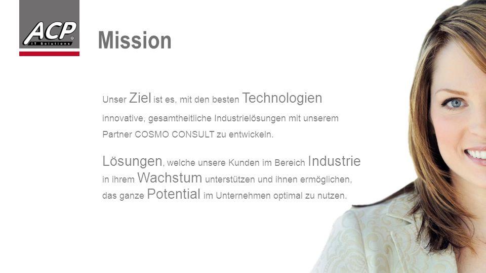 Mission Unser Ziel ist es, mit den besten Technologien innovative, gesamtheitliche Industrielösungen mit unserem Partner COSMO CONSULT zu entwickeln.